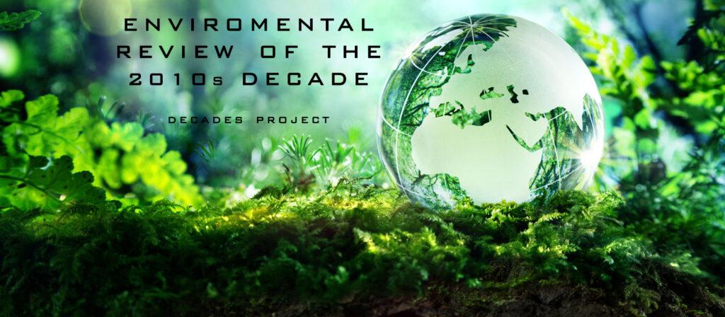 Περιβάλλον: O μεγάλος χαμένος αυτής της δεκαετίας